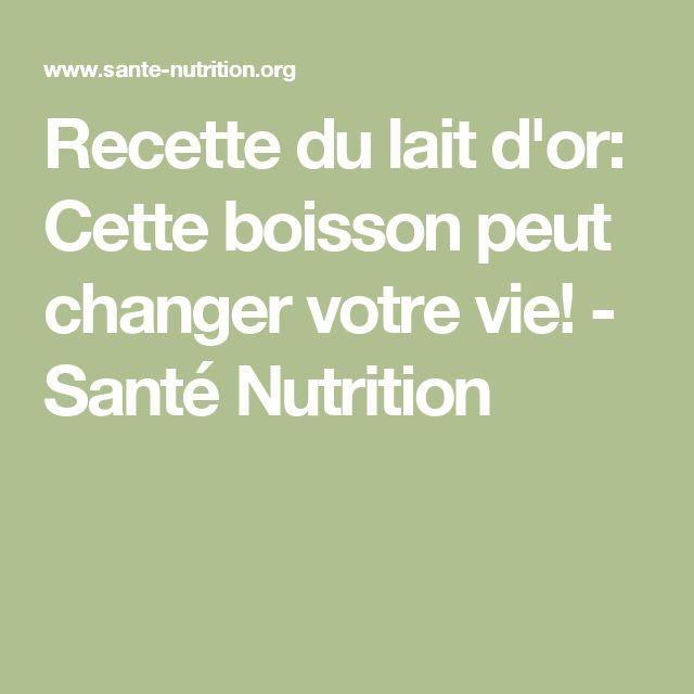 Recette du lait d'or: Cette boisson peut changer votre vie! - Santé Nutrition