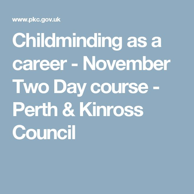 Childminding as a career - November Two Day course - Perth & Kinross Council
