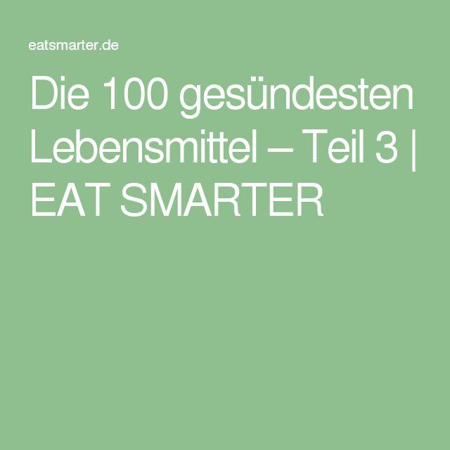 Die 100 gesündesten Lebensmittel – Teil 3 | EAT SMARTER