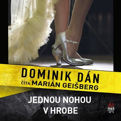 Dominik Dán – Jednou nohou v hrobe (audiokniha)