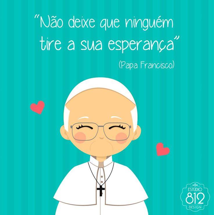 """""""Não deixe que ninguém tire a sua esperança"""" Papa Francisco P.S.: E nunca tire a esperança de uma pessoa, as vezes é a única coisa que ela possui."""