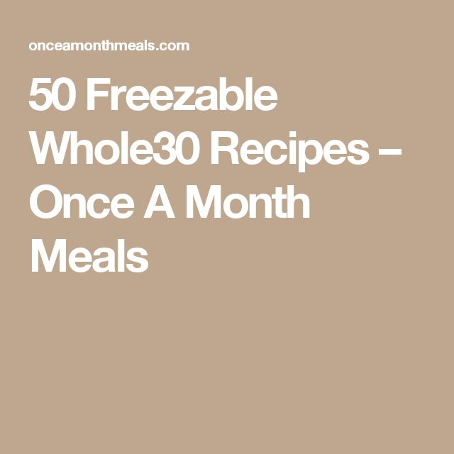 Freezer meals on pinterest freeze a month and healthy freezer meals