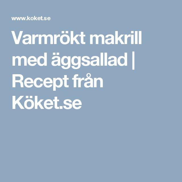Varmrökt makrill med äggsallad | Recept från Köket.se