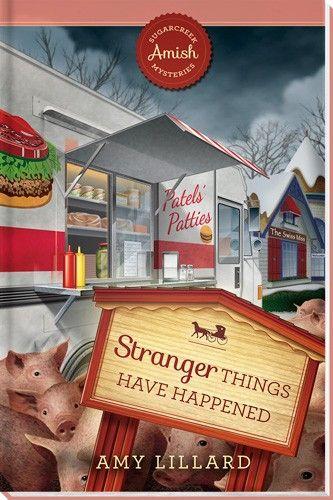 Stranger Things Have Happened - Sugarcreek Amish Mysteries - Book 18 - eBooks