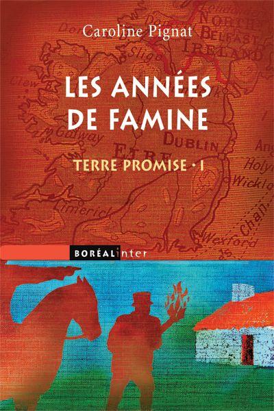 Les années de famine - Caroline Pignat (2009 - texte)