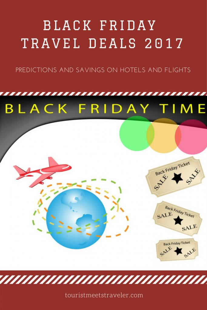 Black Friday Travel Deals 2017 – Predictions and Savings on Hotels and Flights