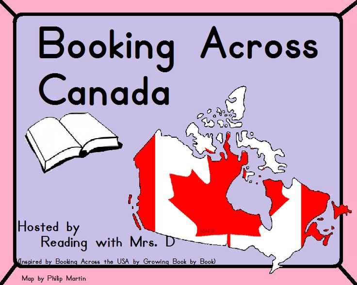 Reading with Mrs. D: Booking across Canada - Looking for Canadian teacher bloggers to represent the provinces and territories! This could be an amazing project! Be part of it!