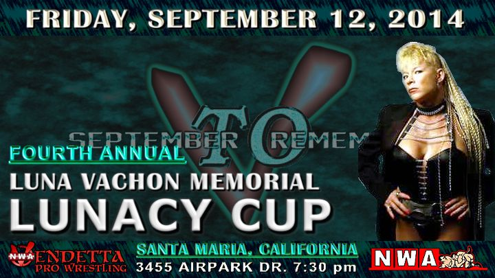 The Vendetta Vixens will compete in the fourth-annual Luna Vachon Memorial Lunacy Cup at September To Remember V!  Tickets available at www.vendettaprowrestling.com. Sanctioned by the National Wrestling Alliance