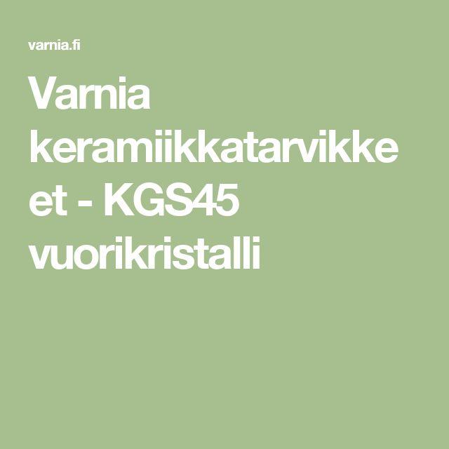 Varnia keramiikkatarvikkeet - KGS45 vuorikristalli