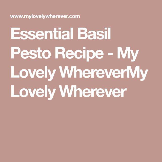 Essential Basil Pesto Recipe - My Lovely WhereverMy Lovely Wherever