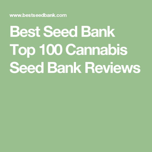 Best Seed Bank Top 100 Cannabis Seed Bank Reviews