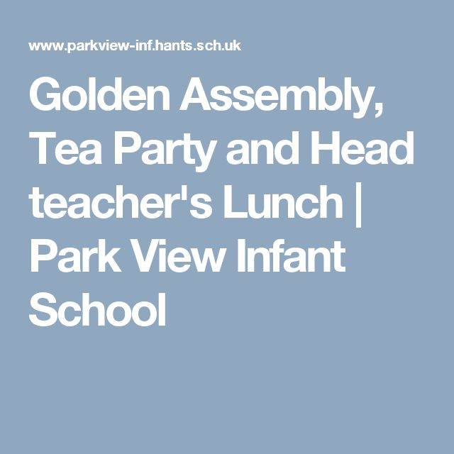 Golden Assembly, Tea Party and Head teacher's Lunch | Park View Infant School