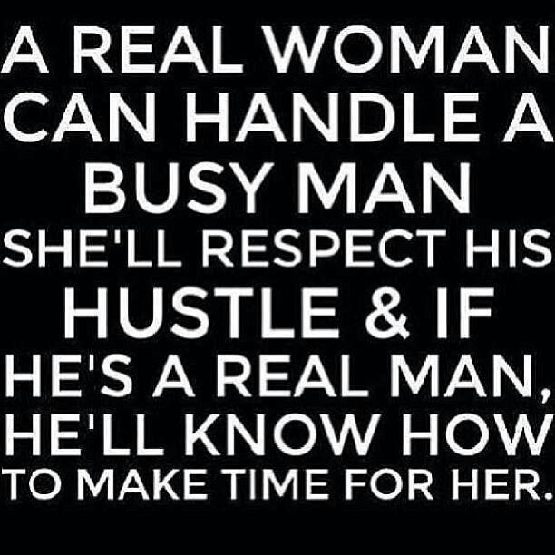 Quotes About How A Man Should Love A Woman: A Real Woman Can Handle A Busy Man
