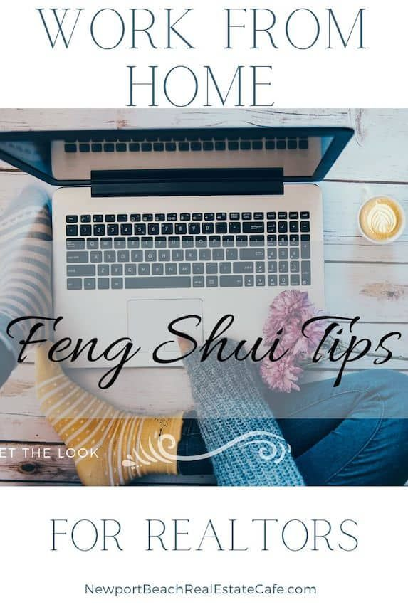 Work From Home Feng Shui Tips For Real Estate Agents Feng Shui House Real Estate Marketing Strategy Real Estate Agent