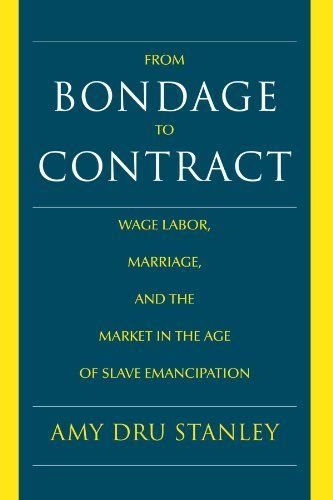 From Bondage to Contract: Wage Labor, Marriage, and the Market in the Age of Slave Emancipation by Amy Dru Stanley. Save 5 Off!. $33.25. Author: Amy Dru Stanley. Publication: November 13, 1998. Publisher: Cambridge University Press (November 13, 1998)
