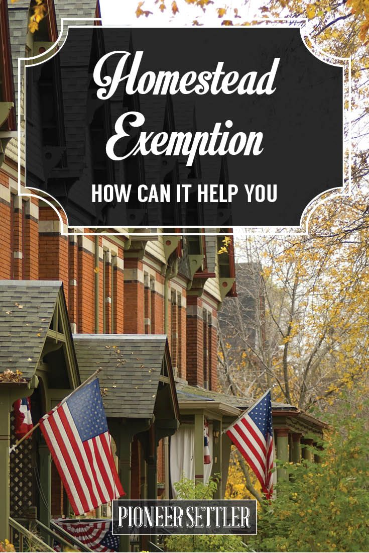 Check out What Is A Homestead Exemption? at http://pioneersettler.com/homestead-exemption/