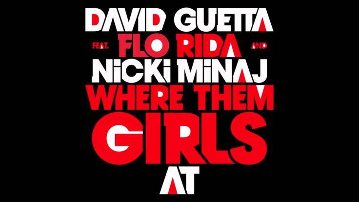 Where Them Girls At (Clean) David Guetta feat. Flo Rida & Nicki Minaj