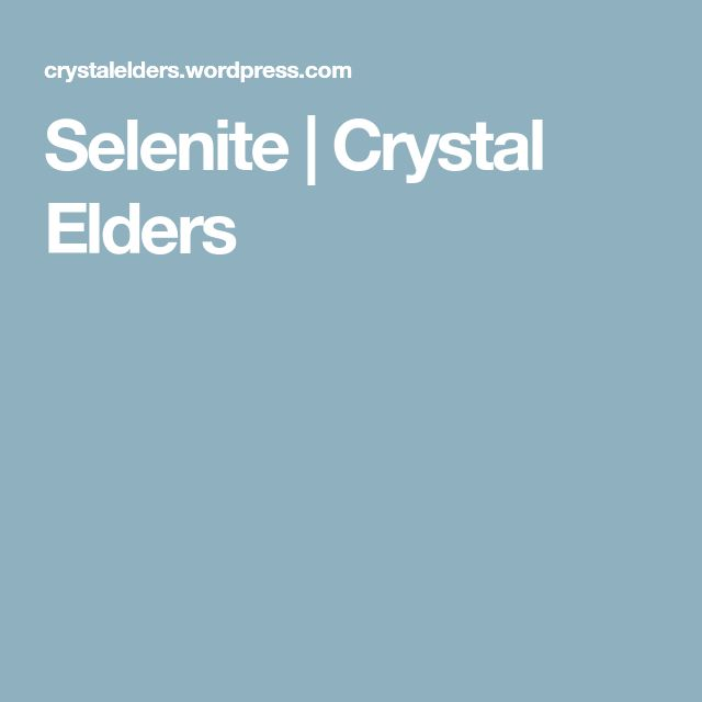 Selenite | Crystal Elders