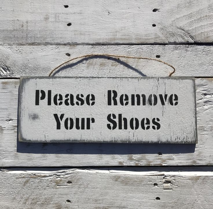 A personal favourite from my Etsy shop https://www.etsy.com/au/listing/455696486/please-remove-your-shoes-sign-remove