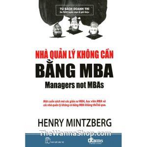 Nhà quản lý không cần bằng MBA - Henry Mintzberg | TheWannaShop.com