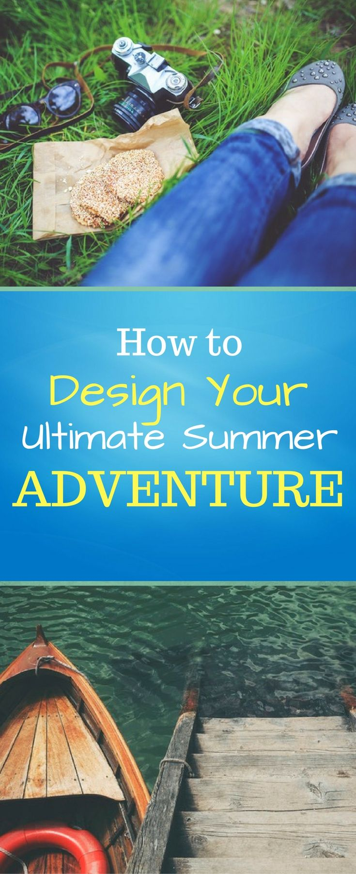 Looking for something fun and unique this summer? Learn how to create your own ultimate summer adventure!