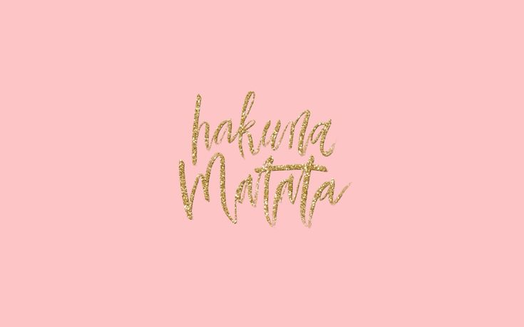 Girly Inspirational Desktop Wallpaper: Images For > Hakuna Matata Iphone 5 Wallpaper