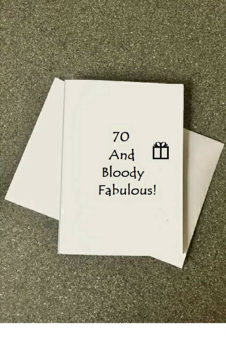 70th Birthday Cardseventy Card70 And Bloody FabulousHappy Birthday70 CardFemaleseventieth Birthdayfor Sisterfor Women70th Herhim