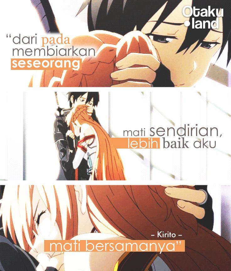 "Quotes Kirito : ""Dari pada membiarkan seseorang mati sendirian lebih baik aku mati bersamannya"" Anime : SAO"