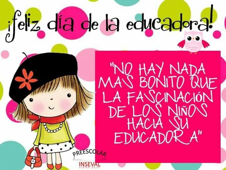 Feliz día de la educadora