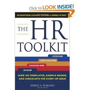 The HR Toolkit: An Indispensable Resource for Being a Credible Activist by Denise Romano. Save 34 Off!. $19.77. Publication: March 19, 2010. Publisher: McGraw-Hill; 1 edition (March 19, 2010)