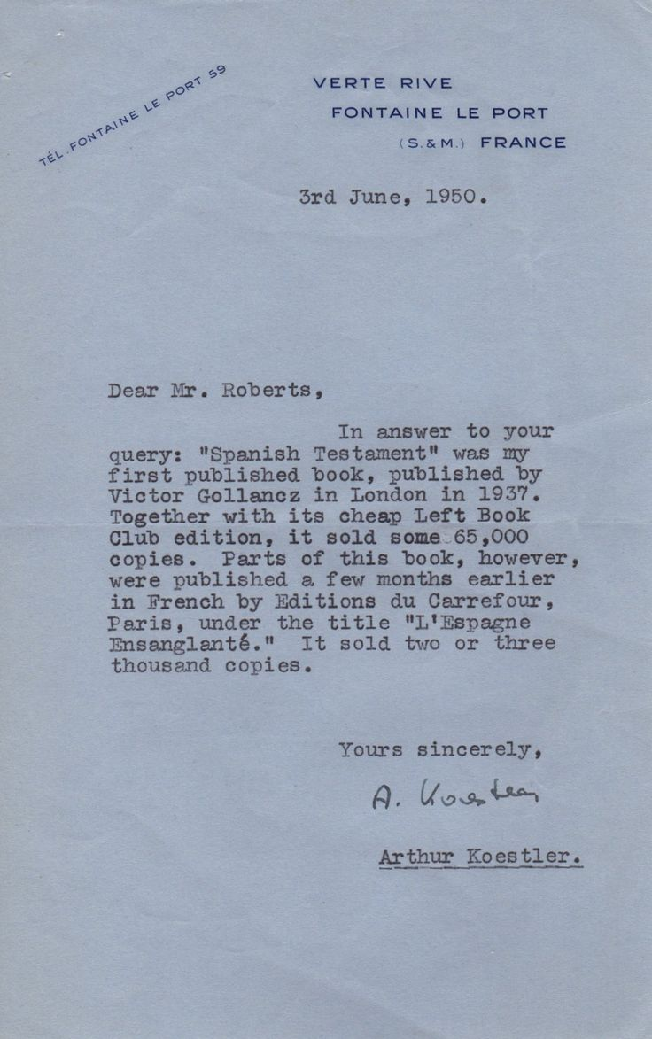 """KOESTLER ARTHUR: (1905-1983) Hungarian-born British Author & Journalist. T.L.S., A. Koestler, one page, 8vo, Verte Rive, Fontaine Le Port, France, 3rd June 1950, to Mr. Roberts. Koestler informs his correspondent, in full, 'In answer to your query: """"Spanish Testament"""" was my first published book, published by Victor Gollancz in London in 1937. Together with its cheap Left Book Club edition, it sold some 65,000 copies..."""