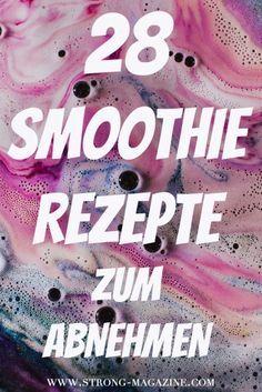 28 Smoothies Rezepte zum Abnehmen, entschlacken und fit werden