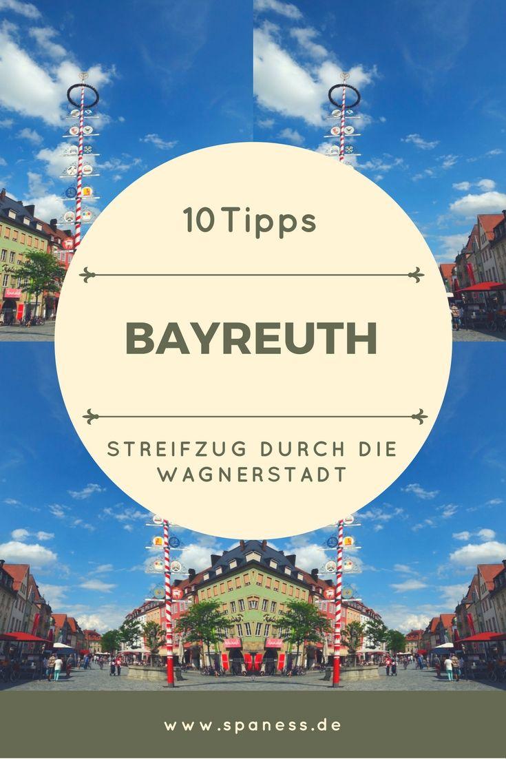 Bayreuth Trip - 10 Tipps für einen Streifzug durch die Wagnerstadt.