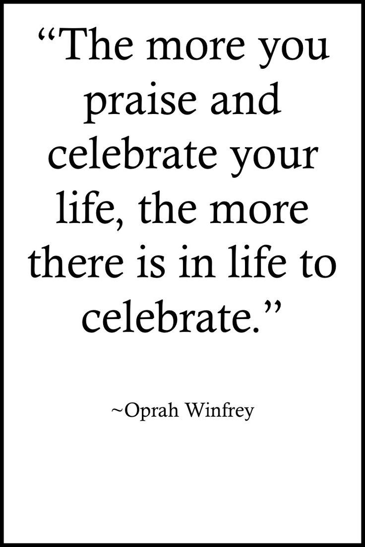 """Oprah Winfrey Quote: """"The more you praise and celebrate your life, the more there is in life to celebrate"""" >> http://on-linebusiness.com/happy-thanksgiving-quotes-oprah-winfrey/ see more Quotes!"""