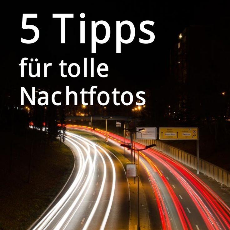 5 Tipps zu beindruckenden Nachtfotos mit Langzeitbelichtung. #diy #fotografie #knowHow