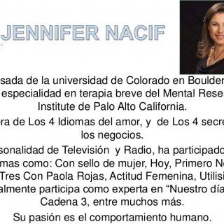 Egresada de la universidad de Colorado en Boulder, con una especialidad en terapia breve del Mental Research Institute de Palo Alto California. Escritora de. http://slidehot.com/resources/c-v-jennifer-nacif.55007/