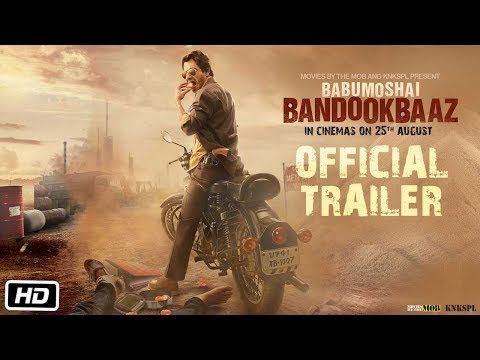 Watch Babumoshai Bandookbaaz Official Trailer releasing on August 25 2017 only on GONOGOreviews - Movie reviews, New Movie Trailers, Celebrity News.