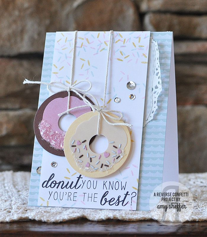 Card by Amy Sheffer. Reverse Confetti stamp set: Donut You Know. Confetti Cuts: Donut You Know and Circles 'n Scallops. Friendship card. Encouragement card. Congratulations card. Doughnut.