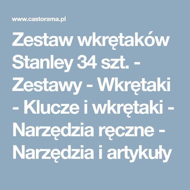 Zestaw wkrętaków Stanley 34 szt. - Zestawy - Wkrętaki - Klucze i wkrętaki - Narzędzia ręczne - Narzędzia i artykuły