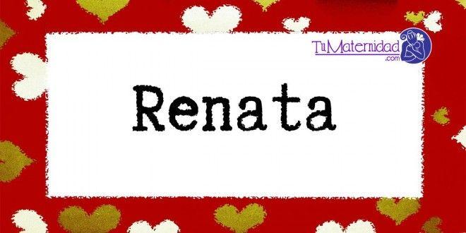 Conoce el significado del nombre Renata #NombresDeBebes #NombresParaBebes #nombresdebebe - http://www.tumaternidad.com/nombres-de-nina/renata-2/