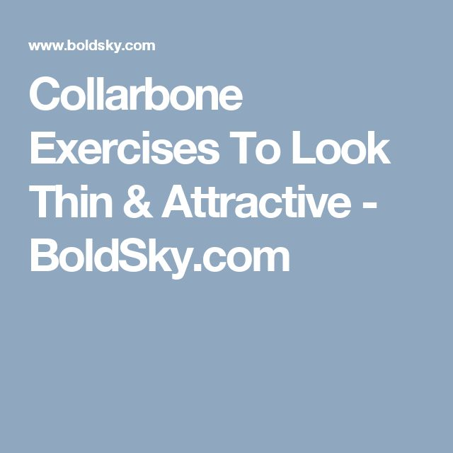 Collarbone Exercises To Look Thin & Attractive - BoldSky.com