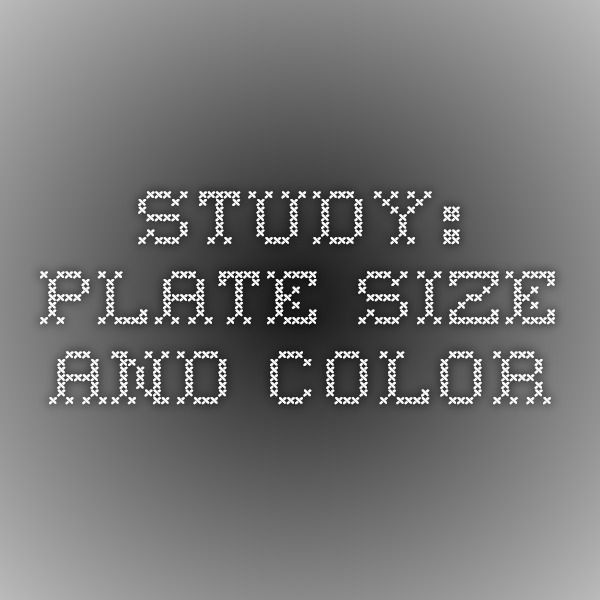 Study: Plate Size and Color
