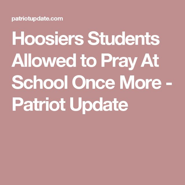 Hoosiers Students Allowed to Pray At School Once More - Patriot Update