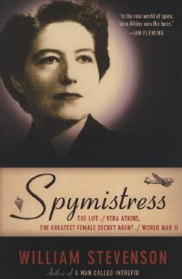 UPCOMING November 8--NONFICTION BROWN BAG BOOK CLUB--Spymistress: The Life of Vera Atkins, the Greatest Female Secret Agent of World War II by William Stevenson