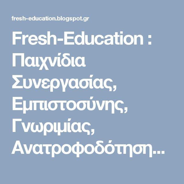 Fresh-Education                  : Παιχνίδια Συνεργασίας, Εμπιστοσύνης, Γνωριμίας, Ανατροφοδότησης σε ένα βιβλίο
