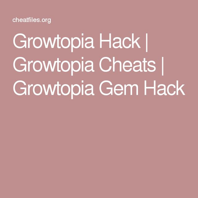 Growtopia Hack   Growtopia Cheats   Growtopia Gem Hack