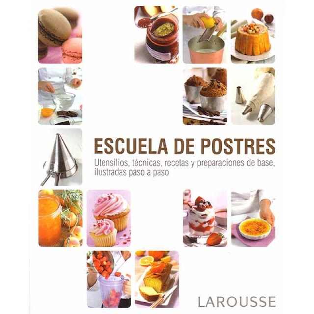 """Escuela de postres"" (Larousse): Libros Variado, Books, Postres Larouss, Escuela De Cocina, Of Desire, Book, List, Kitchen, Dessert"