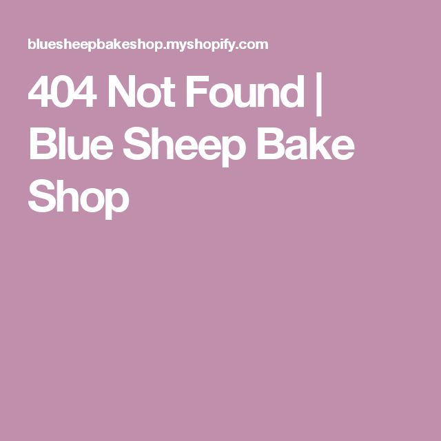 404 Not Found | Blue Sheep Bake Shop