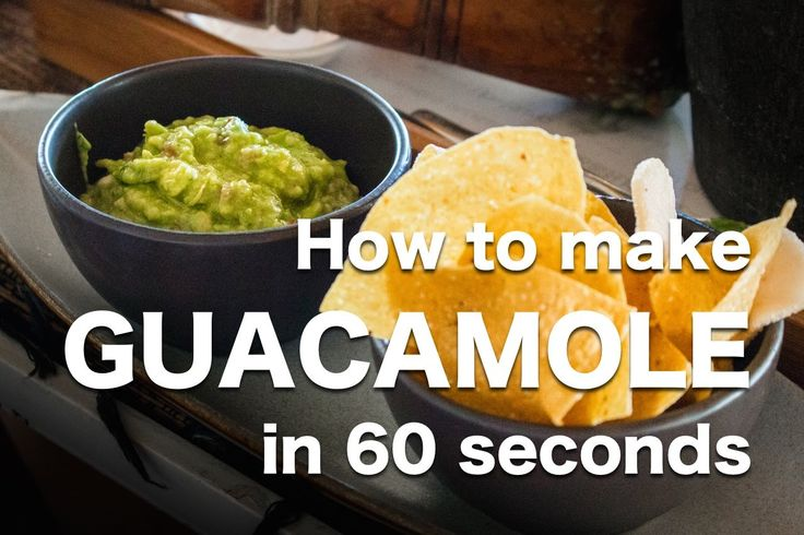 How To Make Guacamole In 60 Seconds