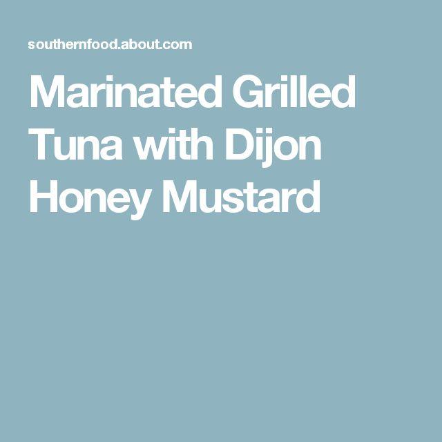 Marinated Grilled Tuna with Dijon Honey Mustard